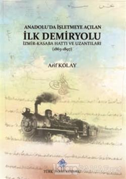 Anadolu'da İşletmeye Açılan İlk Demiryolu