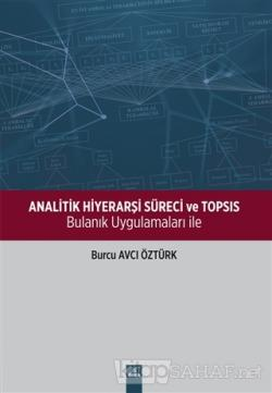 Analitik Hiyerarşi Süreci ve TOPSIS