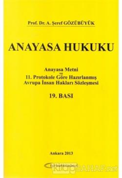 Anayasa Hukuku. Anayasa Metni ve 11. Protokole Göre Hazırlanmış Avrupa İnsan Hakları Sözleşmesi