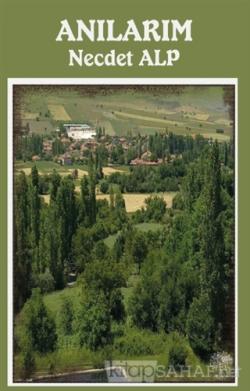 Anılarım - Necdet Alp | Yeni ve İkinci El Ucuz Kitabın Adresi