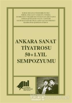 Ankara Sanat Tiyatrosu 50+1. Yıl Sempozyumu