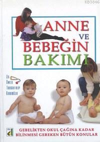 Anne ve Bebeğin Bakımı (Ciltli)