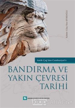 Antik Çağ'dan Cumhuriyet'e Bandırma ve Yakın Çevresi Tarihi