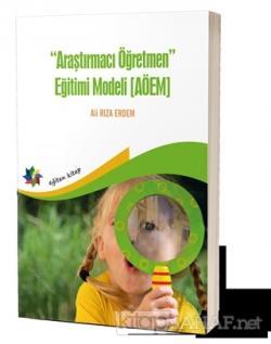 Araştırmacı Öğretmen Eğitimi Modeli (AÖEM)