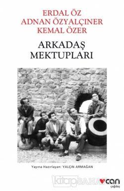 Arkadaş Mektupları: Erdal Öz - Adnan Özyalçıner - Kemal Özer