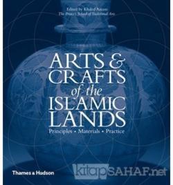 Arts And Crafts Af The Islamic Lands: Principles Materials Practice (Ciltli)