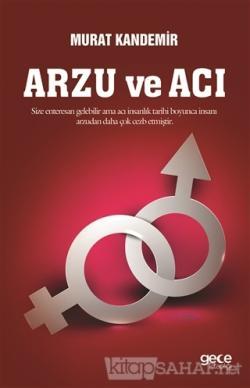 Arzu ve Acı - Murat Kandemir | Yeni ve İkinci El Ucuz Kitabın Adresi