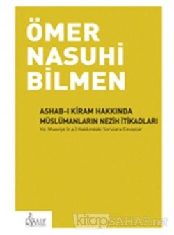 Ashab-ı Kiram Hakkında Müslümanların Nezih İtikadları