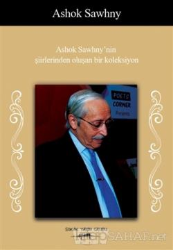 Ashok Sawhny'nin Şiirlerinden Oluşan Bir Koleksiyon