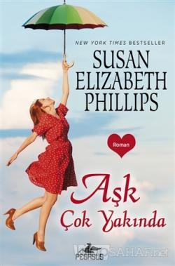Aşk Çok Yakında - Susan Elizabeth Phillips- | Yeni ve İkinci El Ucuz K