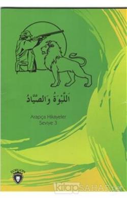 Aslan Ve Avcı Arapça Hikayeler Stage 3