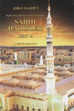 Asr-ı Saadet Hadis Diye Bilinenlerden Ayıklanmış Sahih Hadisler (Cilt 4) (Ciltli)