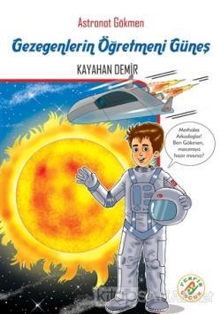 Astronot Gökmen: Gezegenlerin Öğretmeni Güneş