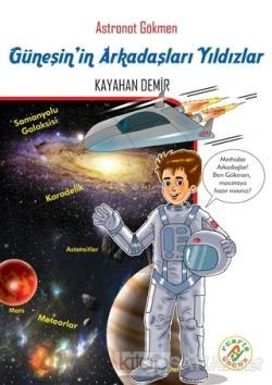 Astronot Gökmen: Güneş'in Arkadaşları Yıldızlar