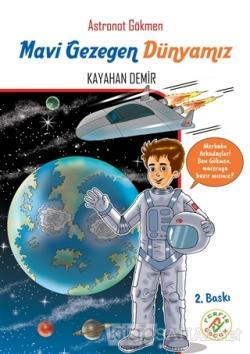 Astronot Gökmen: Mavi Gezegen Dünyamız