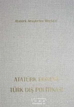 Atatürk Dönemi Türk Dış Politikası (Ciltli)