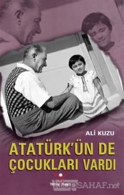 Atatürk'ün de Çocukları Vardı - Ali Kuzu- | Yeni ve İkinci El Ucuz Kit