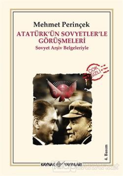 Atatürk'ün Sovyetler'le Görüşmeleri - Mehmet Perinçek | Yeni ve İkinci
