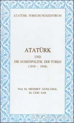 Atatürk Und Die Aussenpolitik Der Türkei (1919-1938)