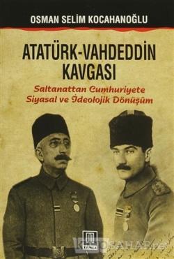 Atatürk - Vahdeddin Kavgası