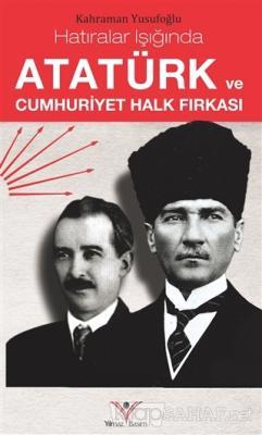 Atatürk ve Cumhuriyet Halk Fırkası