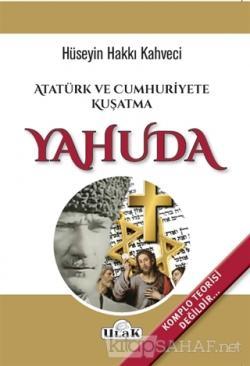 Atatürk ve Cumhuriyete Kuşatma Yahuda