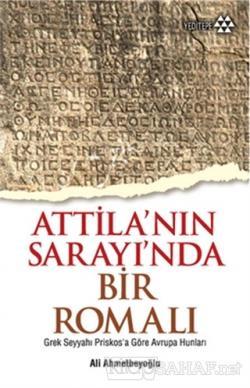 Atilla'nın Sarayında Bir Romalı