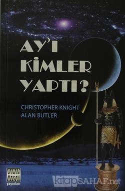 Ay'ı Kimler Yaptı?