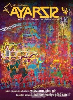 Ayarsız Aylık Fikir Kültür Sanat ve Edebiyat Dergisi Sayı: 54 Ağustos 2020