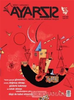 Ayarsız Aylık Fikir Kültür Sanat ve Edebiyat Dergisi Sayı: 55 Eylül 2020