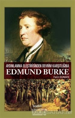 Aydınlanma Eleştirisinden Devrim Karşıtlığına Edmund Burke
