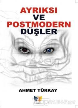 Ayrıksı ve Postmodern Düşler