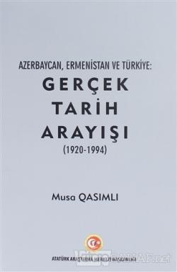 Azerbaycan, Ermenistan ve Türkiye: Gerçek Tarih Arayışı (1920 - 1994)