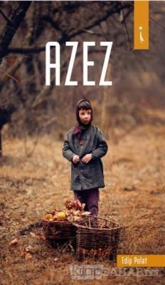 Azez - Edip Polat   Yeni ve İkinci El Ucuz Kitabın Adresi