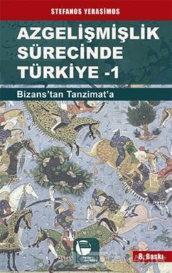 Azgelişmişlik Sürecinde Türkiye 1: Bizans'tan Tanzimat'a