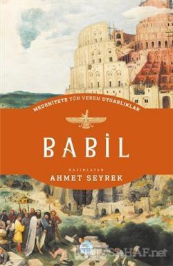 Babil - Medeniyete Yön Veren Uygarlıklar