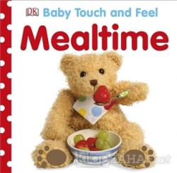 Baby Touch and Feel - Mealtime (Ciltli)