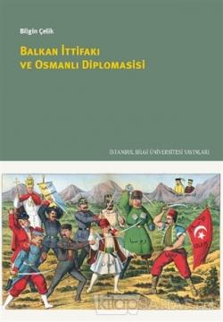 Balkan İttifakı ve Osmanlı Diplomasisi
