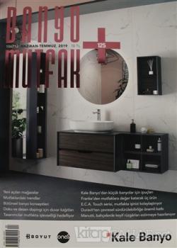 Banyo Mutfak Dergisi Sayı: 125 Haziran - Temmuz  2019