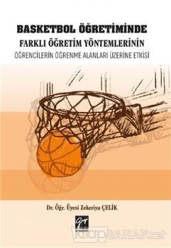 Basketbol Öğretiminde Farklı Öğretim Yöntemlerinin Öğrencilerin Öğrenme Alanları Üzerine Etkisi