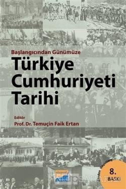 Başlangıcından Günümüze Türkiye Cumhuriyeti Tarihi - Temuçin Faik Erta