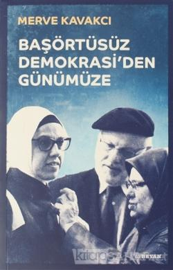 Başörtüsüz Demokrasi'den Günümüze