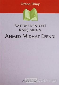Batı Medeniyeti Karşısında Ahmed Midhat Efendi