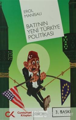 Batı'nın Yeni Türkiye Politikası - Erol Manisalı   Yeni ve İkinci El U