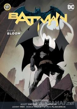 Batman Cilt 9: Bloom - Scott Snyder | Yeni ve İkinci El Ucuz Kitabın A