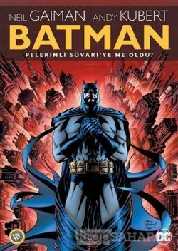 Batman: Pelerinli Süvari'ye Ne Oldu?
