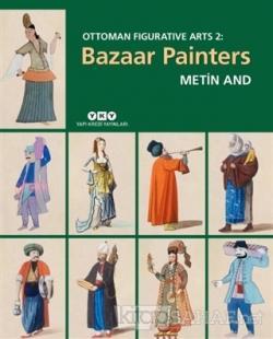 Bazaar Painters - Ottoman Figurative Arts 2 (Ciltli)