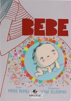 Bebe - Merve Yılmaz | Yeni ve İkinci El Ucuz Kitabın Adresi