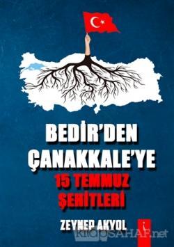 Bedir'den Çanakkale'ye 15 Temmuz Şehitleri