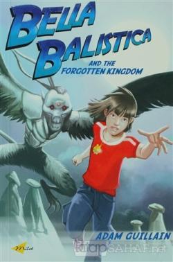 Bella Balistica and the Forgotten Kingdım